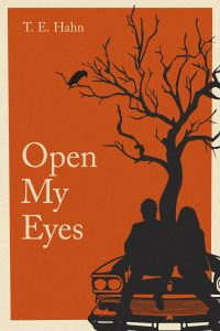 Open My Eyes by T.E.Hahn